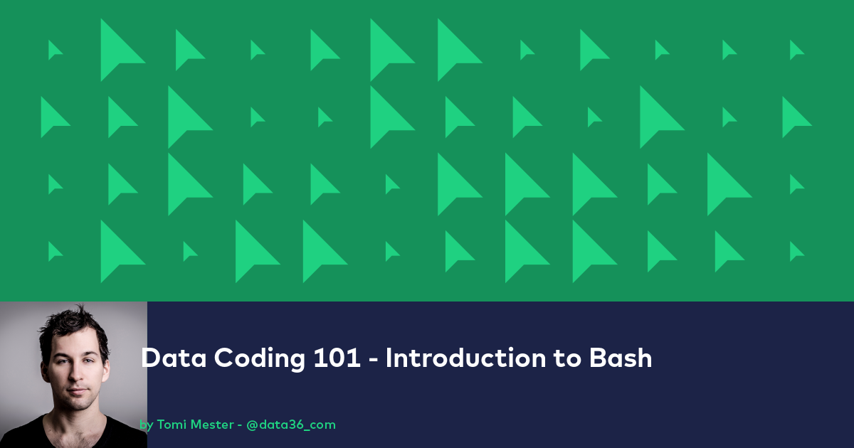 Data Coding 101 - Introduction to Bash