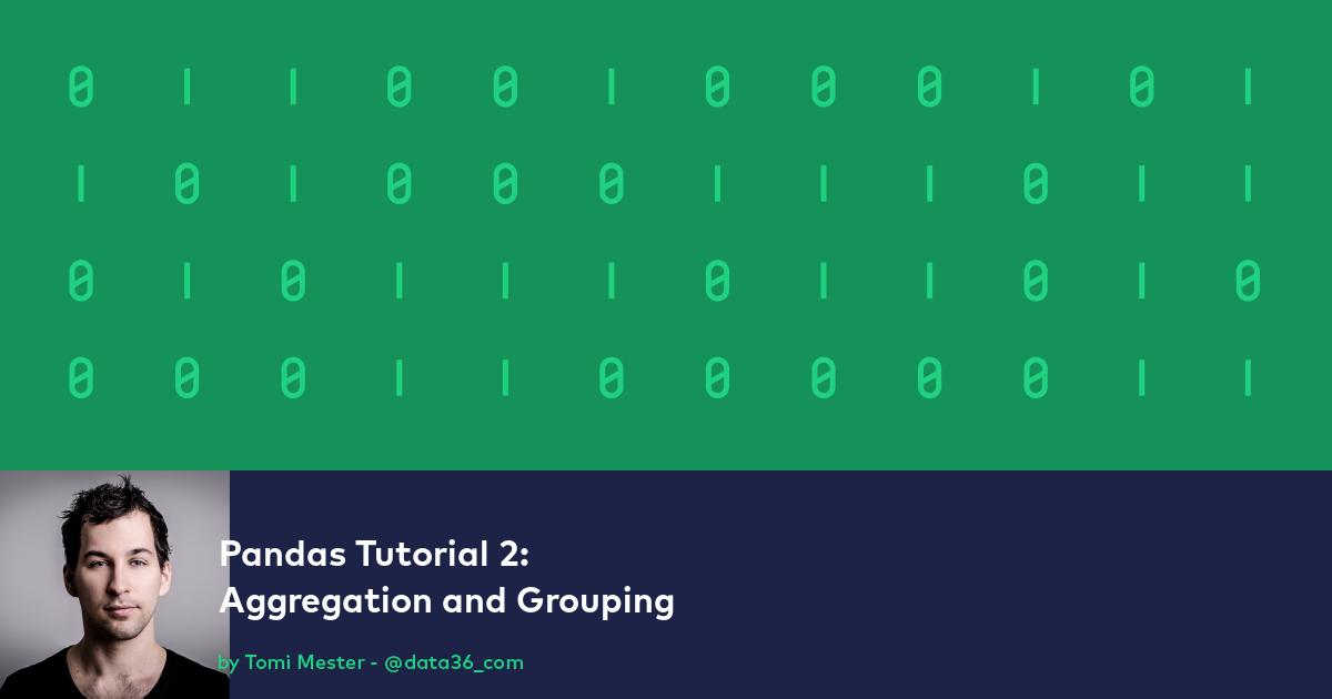 Pandas Tutorial 2: Aggregation and Grouping