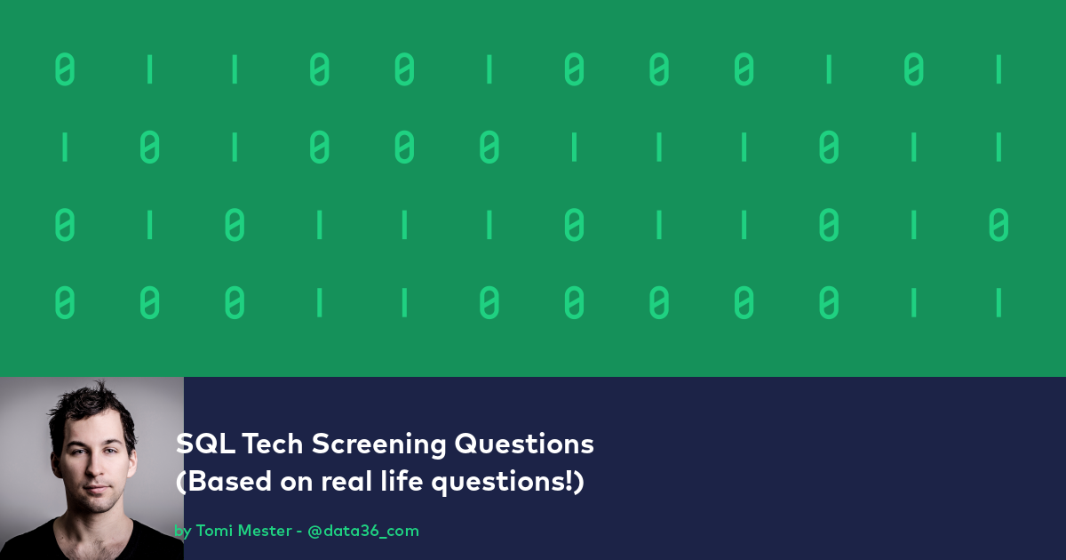 SQL Interview Questions: 3 Tech Screening Exercises (For