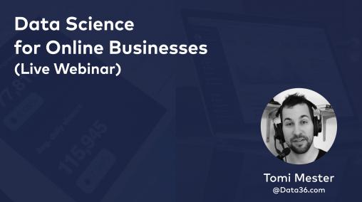data science for online businesses live webinar