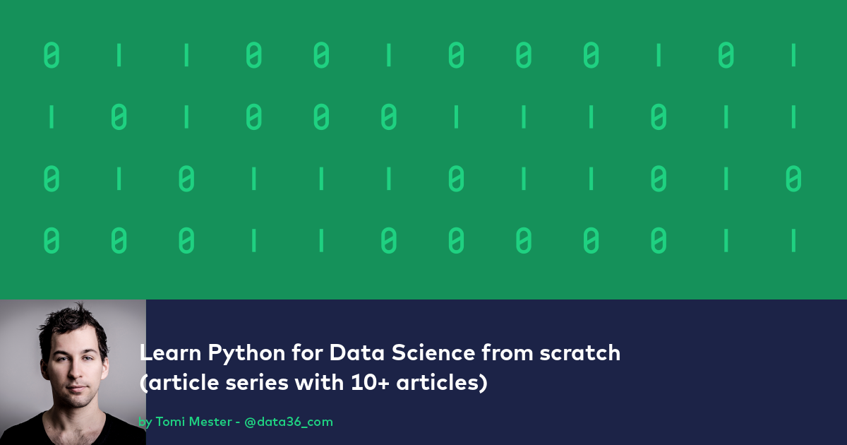 Learn Python for Data Science - from scratch (14 articles)