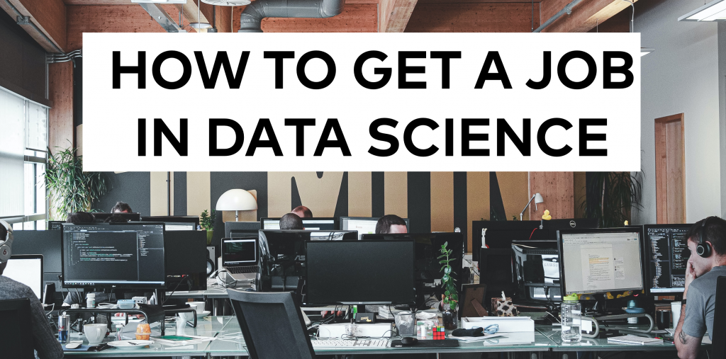 How to get a job in data science and analytics